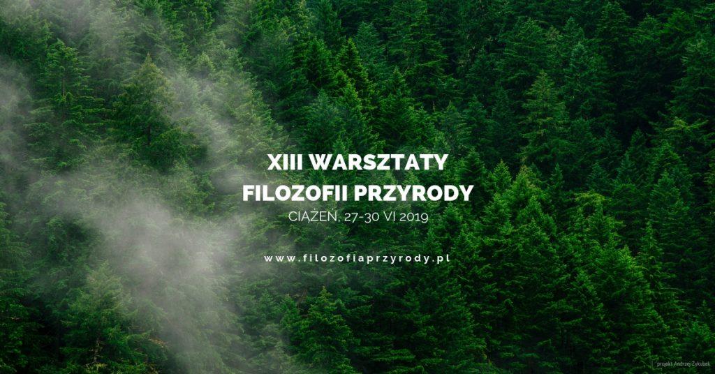 XIII Warsztaty Filozofii Przyrody. Ciążeń 2019