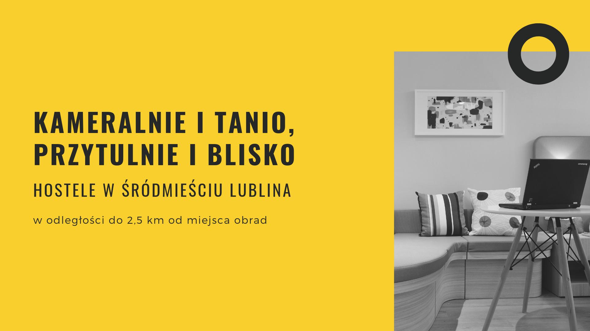 Hostele w Śródmieściu Lublina