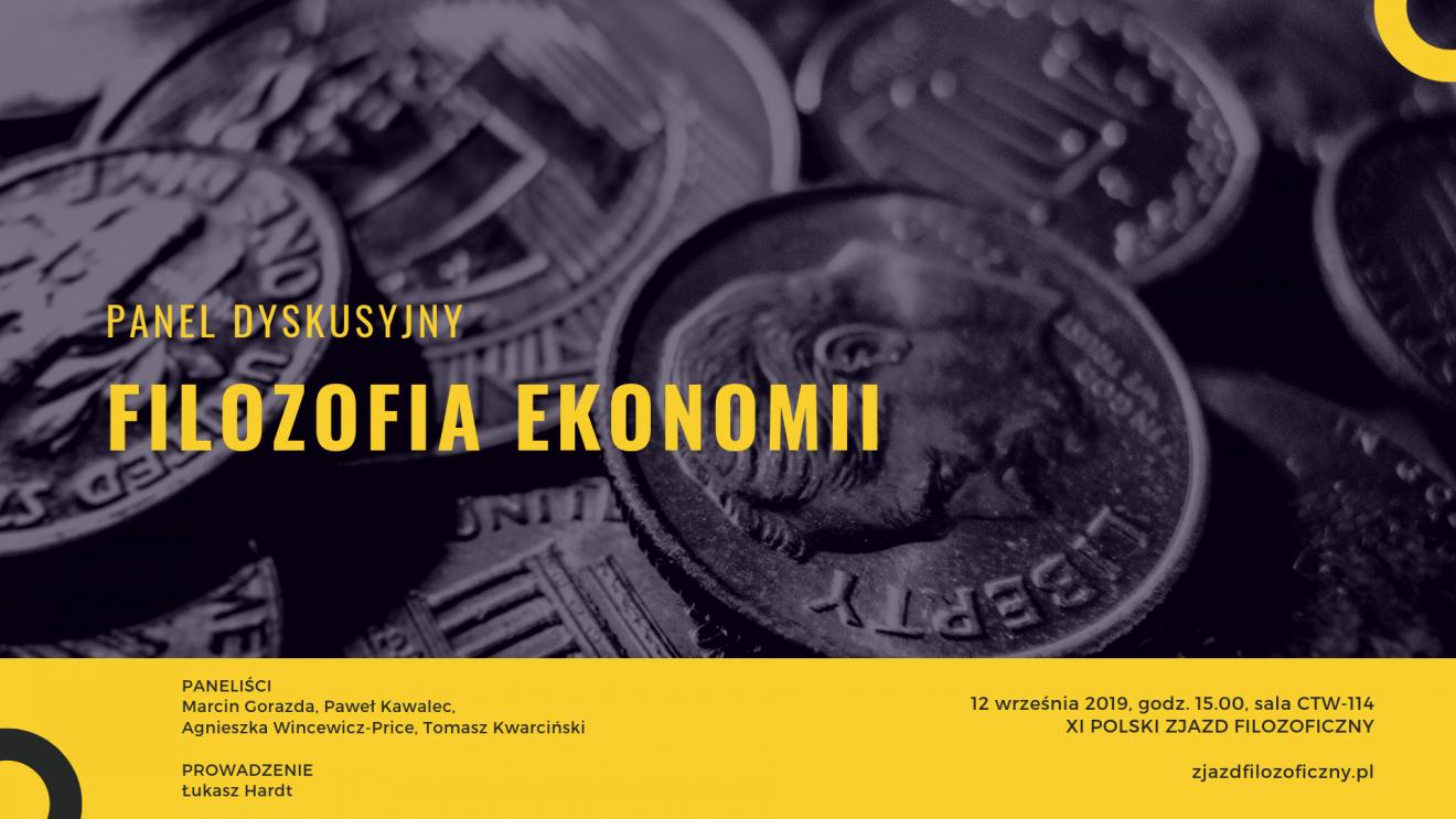 Zapraszamy doudziału wpanelu dyskusyjnym pt.Filozofia ekonomii. Panel odbędzie się naKatolickim Uniwersytecie Lubelskim Jana Pawła II podczas XI Polskiego Zjazdu Filozoficznego wdniu 12 września 2019 r. ogodz.15.00 (sala CTW-114).